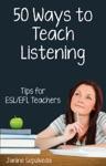 Fifty Ways To Teach Listening Tips For ESLEFL Teachers
