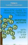 Realistic Guide To Financial Freedom Through Investing Activity With Step-by-step Guide