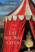 The Life She Was Given - Ellen Marie Wiseman Cover Art