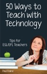 Fifty Ways To Teach With Technology Tips For ESLEFL Teachers