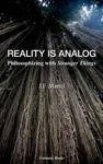 Reality Is Analog