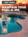 Black  Decker The Complete Guide Maintain Your Pool  Spa