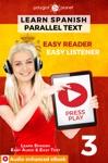 Learn Spanish - Parallel Text  Easy Reader  Easy Listener  Audio Enhanced EBook No 3