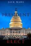 President Elect A Luke Stone ThrillerBook 5