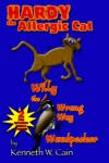 Hardy The Allergic Cat  Willy The Wrong Way Woodpecker 2 Fun Rhyming Animal Stories