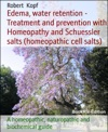 Edema - Water Retention Treated With Homeopathy And Biochemistry