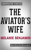 The Aviator's Wife: A Novel by Melanie Benjamin  Conversation Starters - Daily Books Cover Art