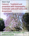 Cataract - Treatment And Prevention With Homeopathy Schuessler Salts Cell Salts And Acupressure