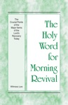 The Holy Word For Morning Revival - The Crucial Points Of The Major Items Of The Lords Recovery Today