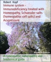 Immune System - Immunodeficiency Treated With Homeopathy Schuessler Salts And Acupressure