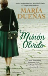 Mision Olvido The Heart Has Its Reasons Spanish Edition