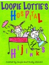 Loopie Lotties Hospital Hijinks