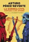 La Guerra Civil Contada A Los Jvenes
