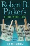 Robert B Parkers Little White Lies