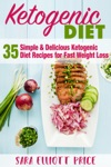 The Ketogenic Diet 35 Simple  Delicious Ketogenic Diet Recipes For Fast Weight Loss