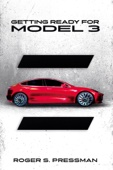 Getting Ready for Model 3: A Guide for Future Tesla Model 3 Owners