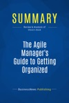 Summary The Agile Managers Guide To Getting Organized