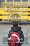 How To Talk To Your Childs School About Bullying So They Will Actually Listen And Help