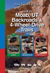 Guide To Moab UT Backroads  4-Wheel-Drive Trails 3rd Edition