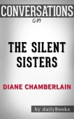 The Silent Sisters: A Novel by Diane Chamberlain  Conversation Starters