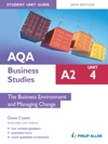 AQA A2 Business Studies Student Unit Guide New Edition Unit 4 The Business Environment And Managing Change
