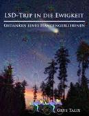 LSD-Trip in die Ewigkeit - Gedanken eines Hängengebliebenen
