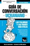 Gua De Conversacin Espaol-Ucraniano Y Vocabulario Temtico De 3000 Palabras