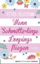Wenn Schmetterlinge Loopings fliegen von Petra Hülsmann