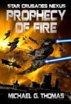 Prophecy Of Fire Star Crusades Nexus Book 5