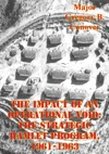 The Impact Of An Operational Void The Strategic Hamlet Program 1961-1963