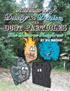 The Adventures Of Dusty And Denise The Dust Particles