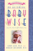 On Becoming Baby Wise: Giving Your Infant the Gift of Nighttime Sleep - Gary Ezzo & Robert Bucknam Cover Art