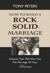 How To Build A Rock Solid Marriage Choices That Will Give You The Marriage Of Your Dreams