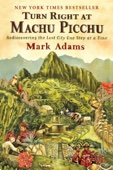 Turn Right at Machu Picchu - Mark Adams Cover Art