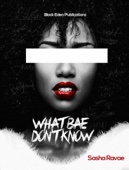 What Bae Don't Know - Sasha Ravae Cover Art