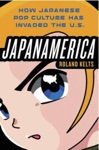 Japanamerica How Japanese Pop Culture Has Invaded The US