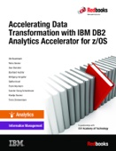 Accelerating Data Transformation with IBM DB2 Analytics Accelerator for z/OS