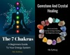 Gemstone And Crystal Healing Mind And Body  Human Energy Healing For Beginners Guide  With     The 7 Chakras A Beginners Guide  To Your Energy System Box Set Collection