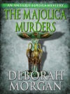 The Majolica Murders An Antique Lovers Mystery