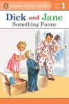 Dick And Jane Something Funny