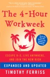 The 4-Hour Workweek Expanded And Updated