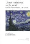 Libres Variations Sur Le Sacr Dans La Littrature Du Xxe Sicle