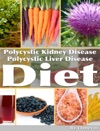 Polycystic Kidney Disease PLD Polycystic Liver Disease Diet
