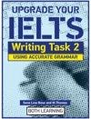 Upgrade Your IELTS Writing Task 2 Using Accurate Grammar