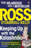 Ross O'Carroll-Kelly - Keeping Up with the Kalashnikovs artwork