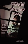 Wilde Stories 2009 The Years Best Gay Speculative Fiction