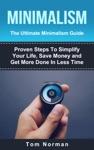 Minimalism The Ultimate Minimalism Guide