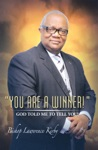 You Are A Winner    God Told Me To Tell You