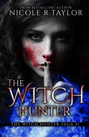 The Witch Hunter (Book One in the Witch Hunter Saga) book summary