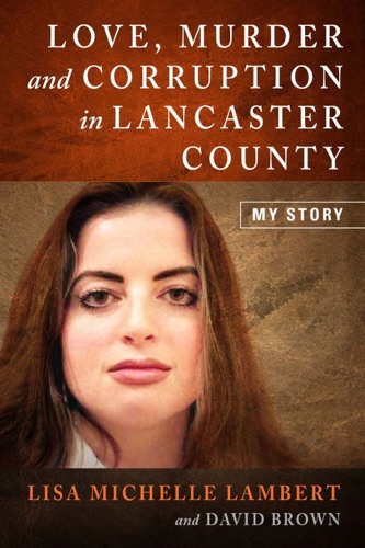 Love Murder and Corruption in Lancaster County